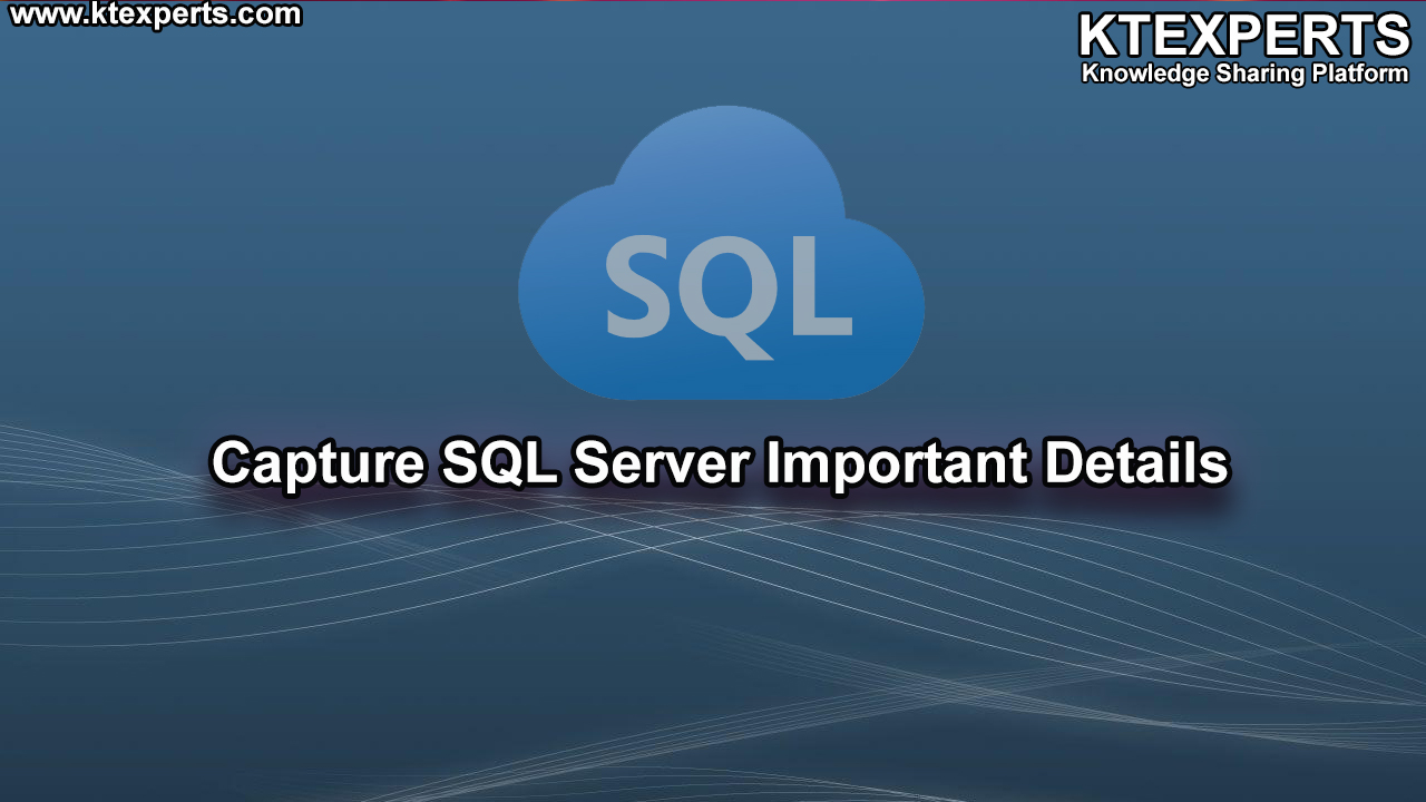 Capture SQL Server Important Details