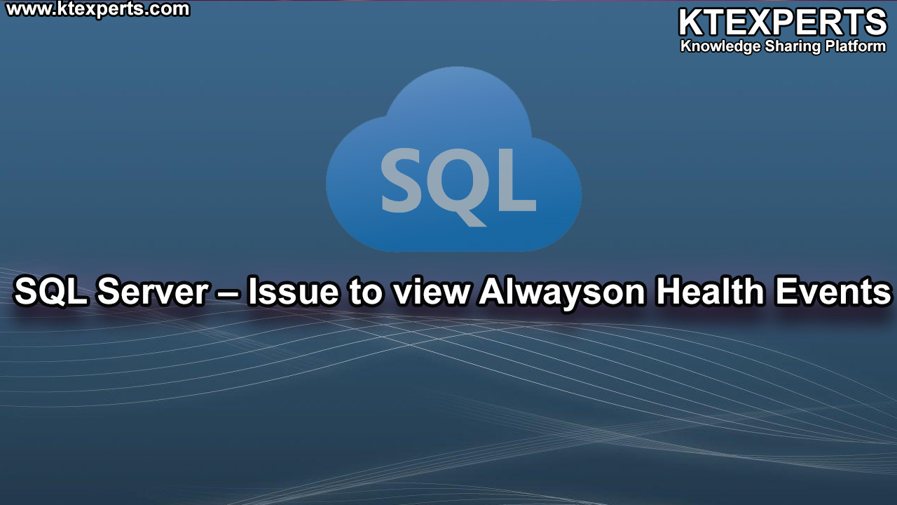SQL Server – Issue to view Alwayson Health Events