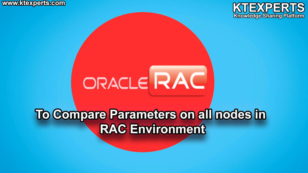To Compare Parameters on all nodes in RAC Environment