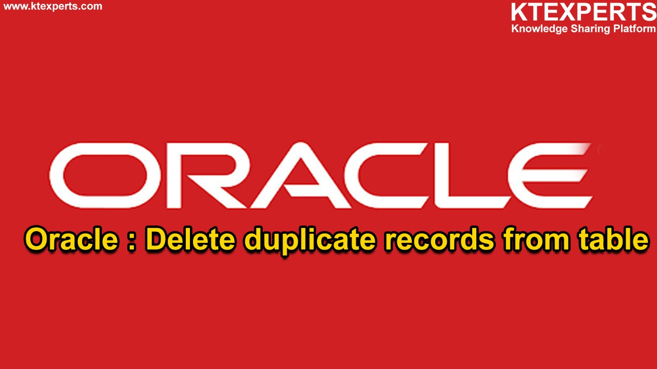 Oracle : Delete duplicate records from table