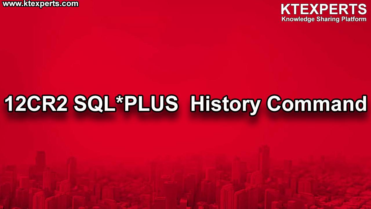 12CR2 SQL*PLUS  History Command