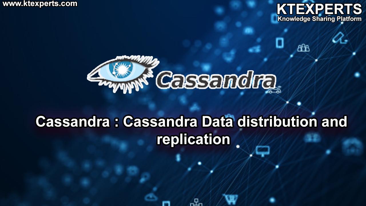 Cassandra : Cassandra Data distribution and replication