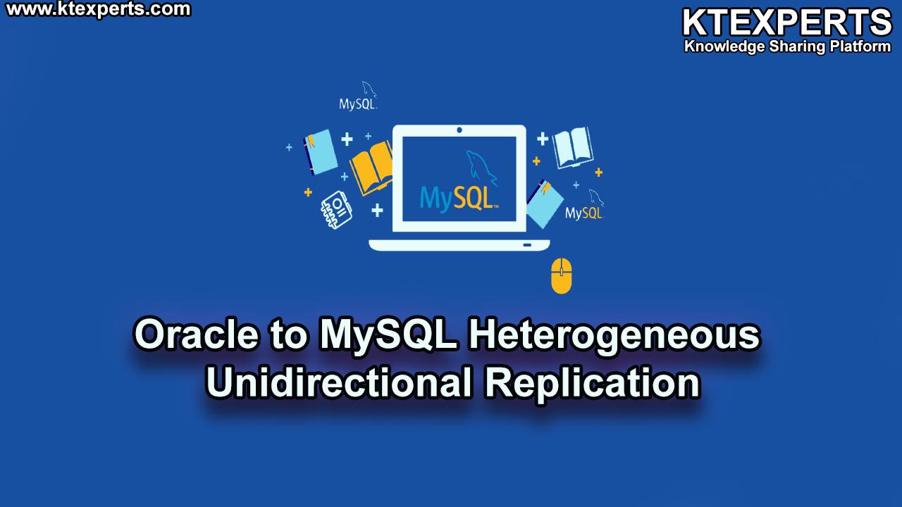 Oracle to MySQL Heterogeneous Unidirectional Replication