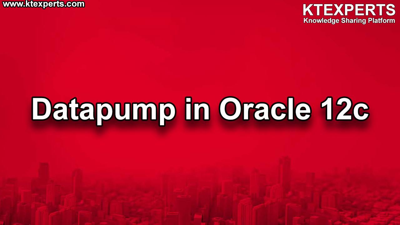 Datapump in Oracle 12c