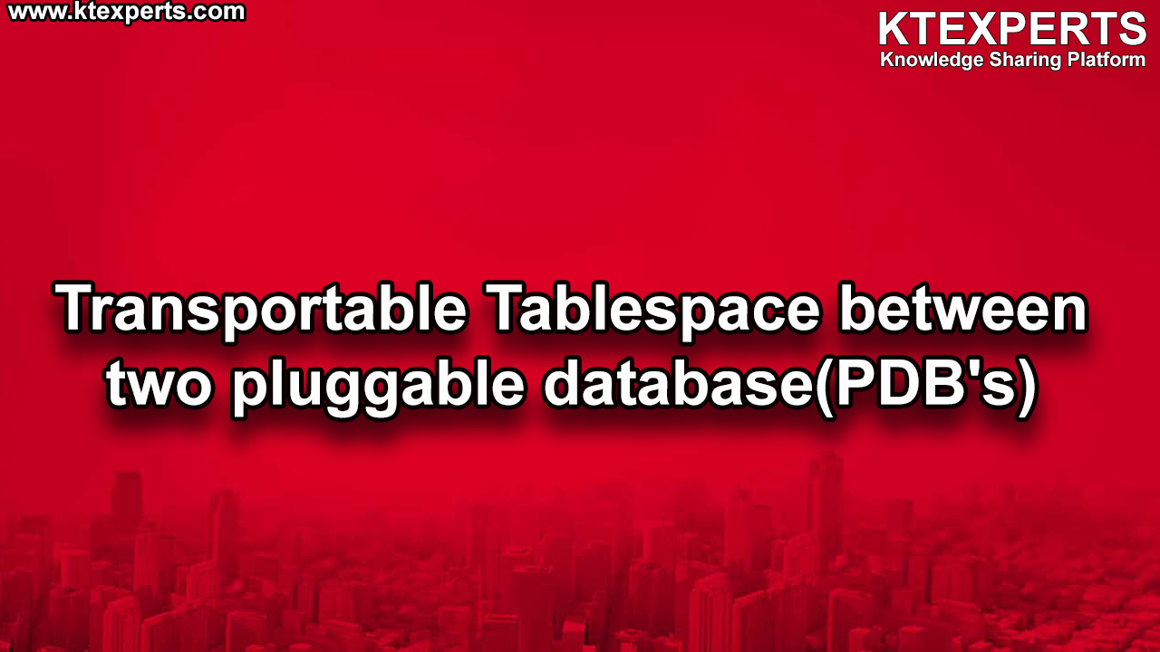 Transportable Tablespace between two pluggable database(PDB's)