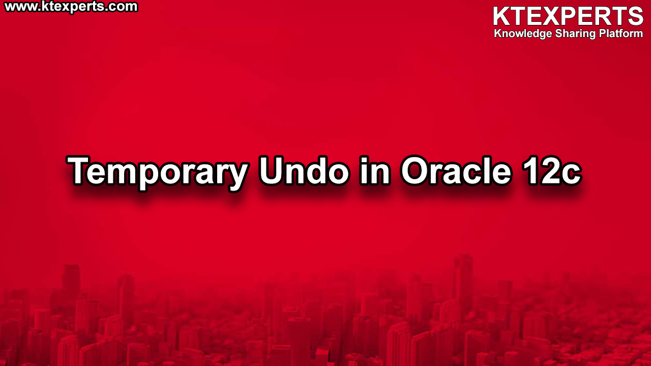 Temporary Undo in Oracle 12C