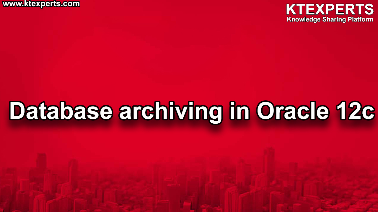 Database Archiving in Oracle Database 12c
