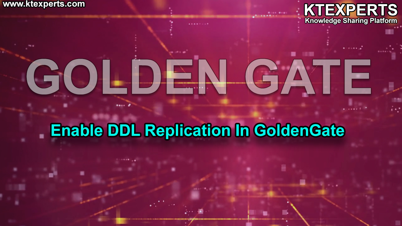 Enable  DDL Replication In GoldenGate