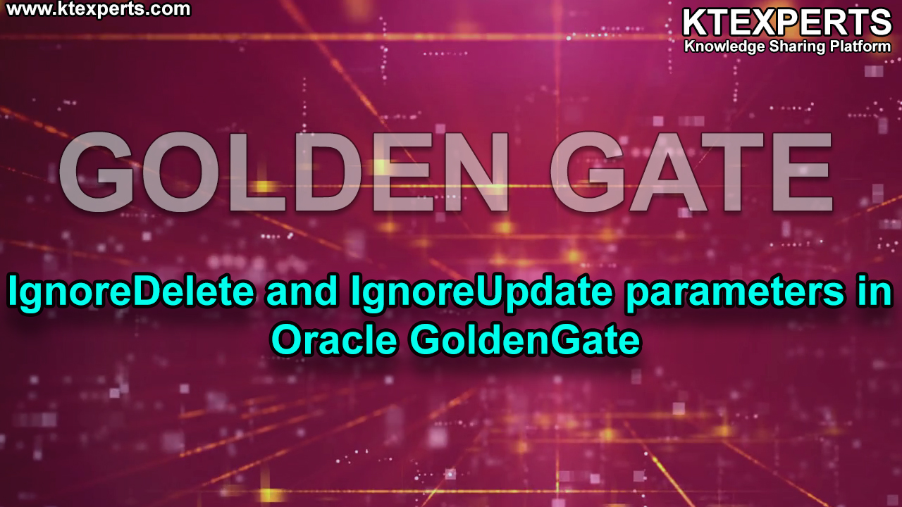 IgnoreDelete and IgnoreUpdate parameters in Oracle GoldenGate