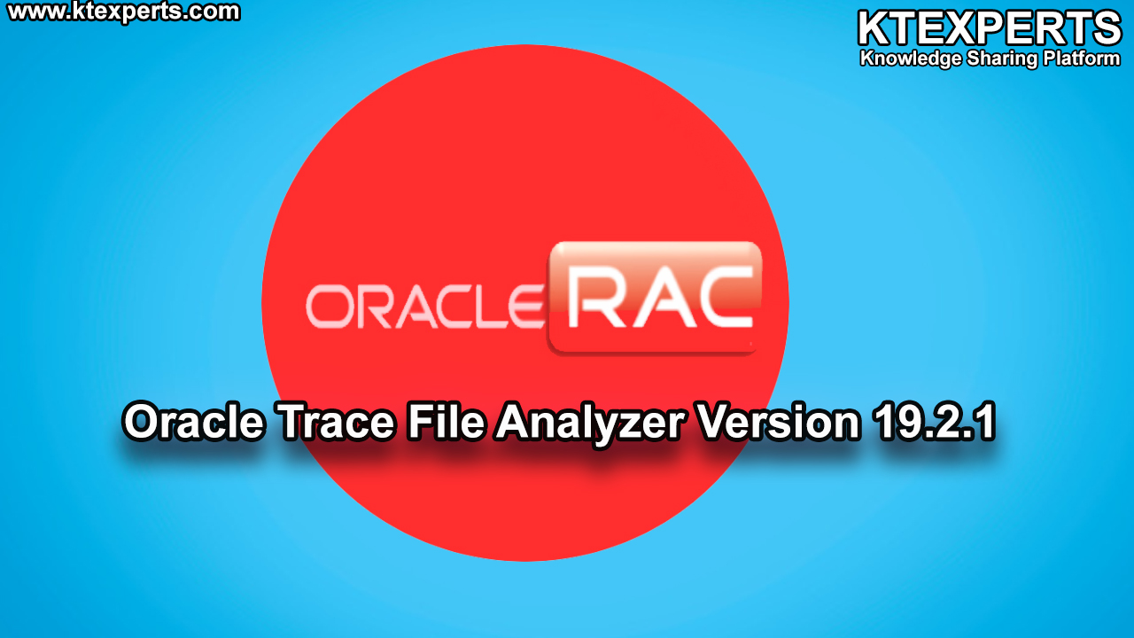 Oracle Trace File Analyzer Version 19.2.1