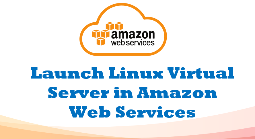 Launch Linux Virtual Server (EC2 Instance) in AWS