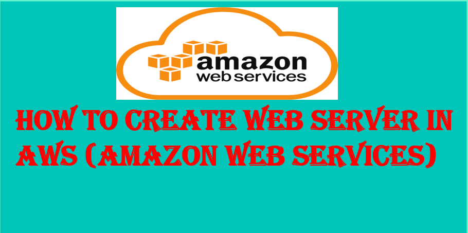 Create Web Server in AWS (Amazon Web Services)