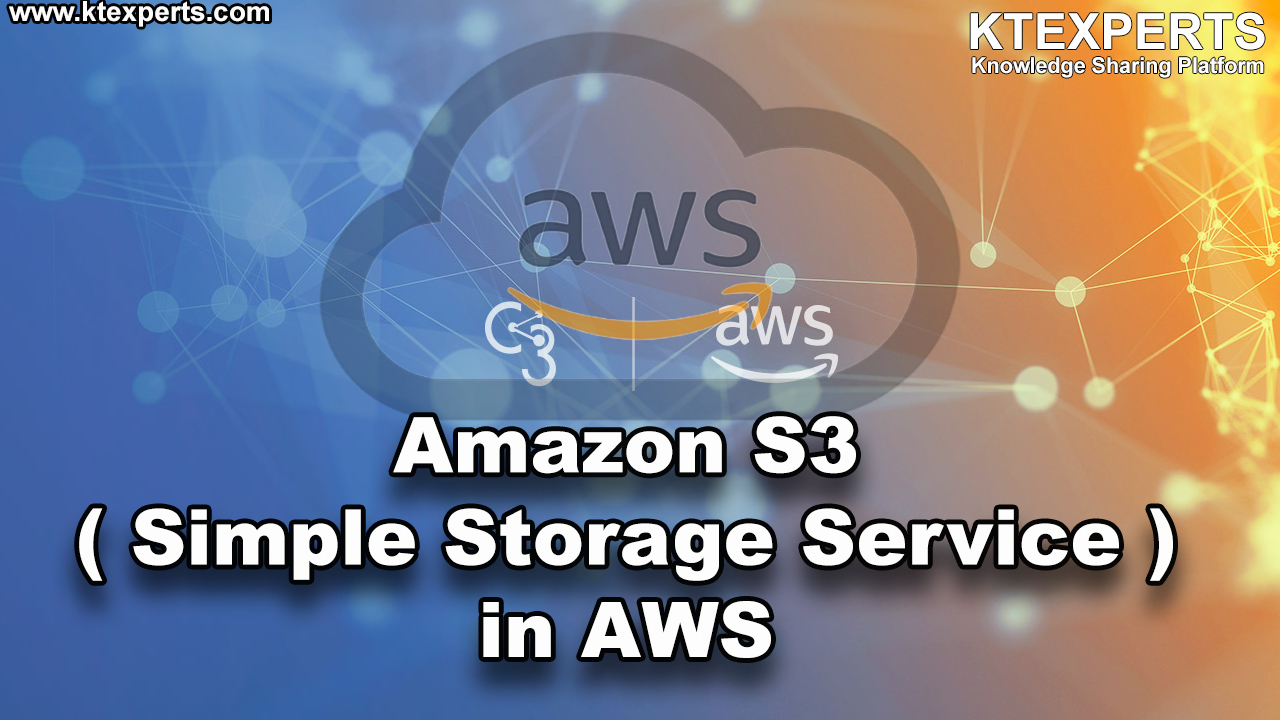 Amazon S3 ( Simple Storage Service ) in AWS