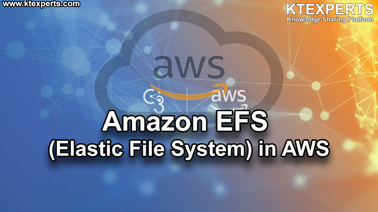 Amazon EFS (Elastic File System) in AWS