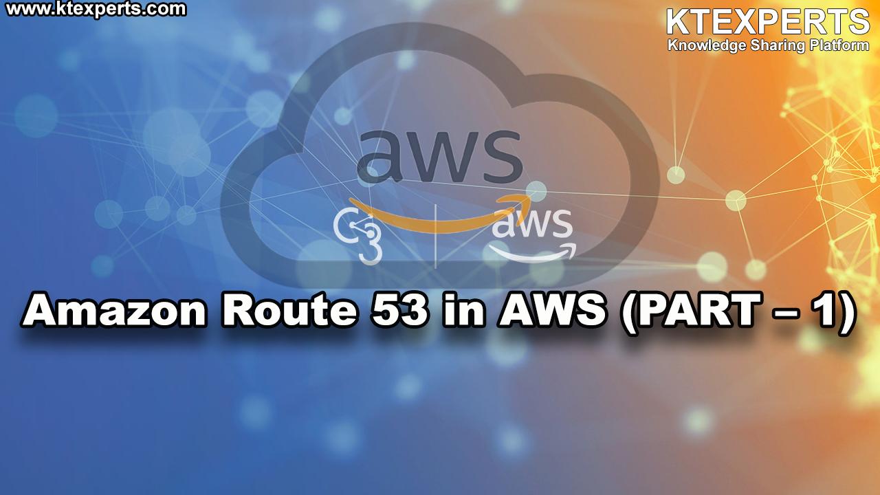 Amazon Route 53 in AWS (PART -1)
