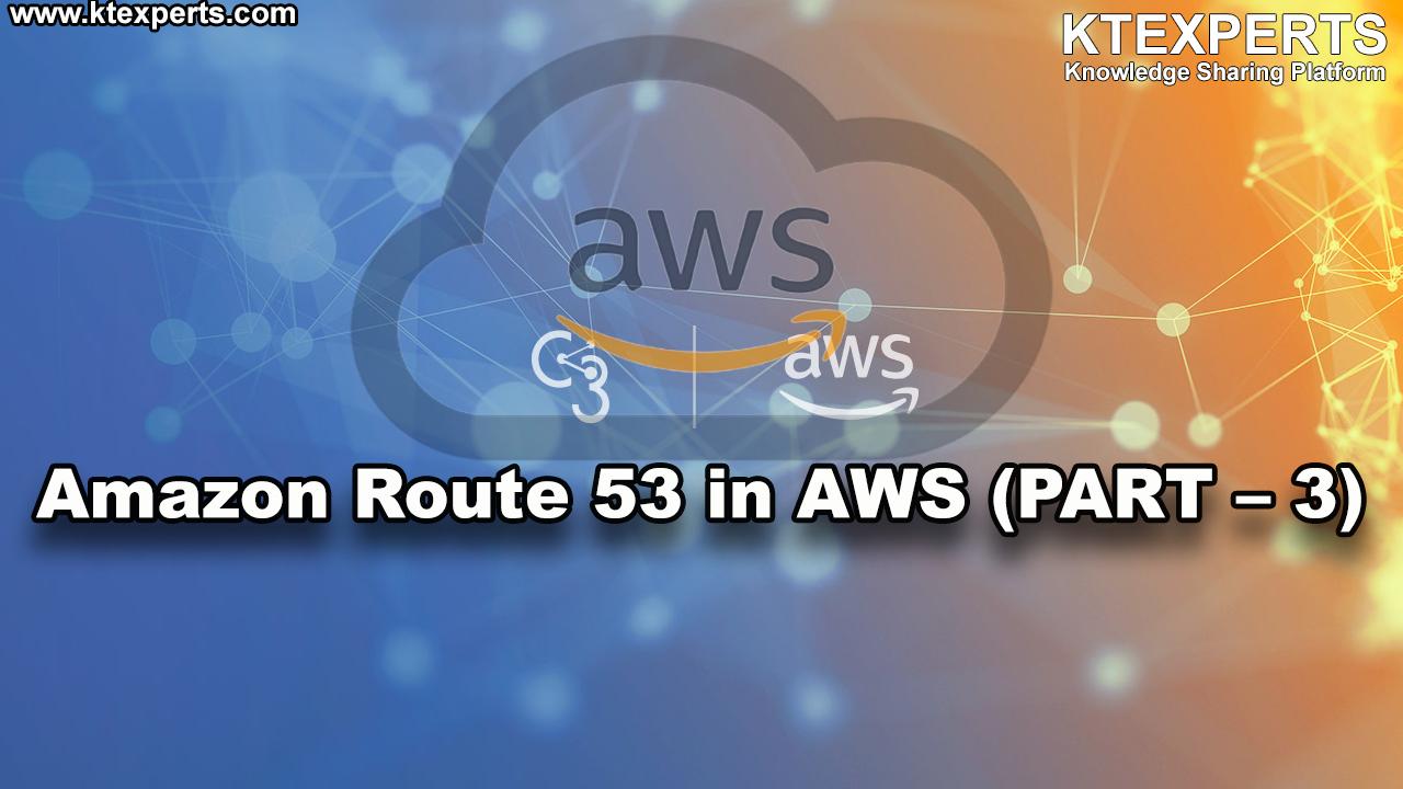 Amazon Route 53 in AWS (PART -3)