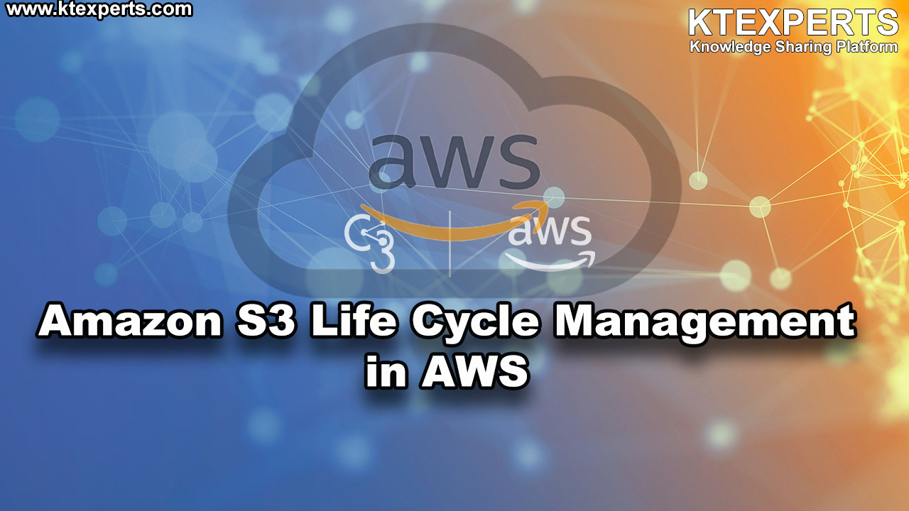 Amazon S3 Life Cycle Management in AWS