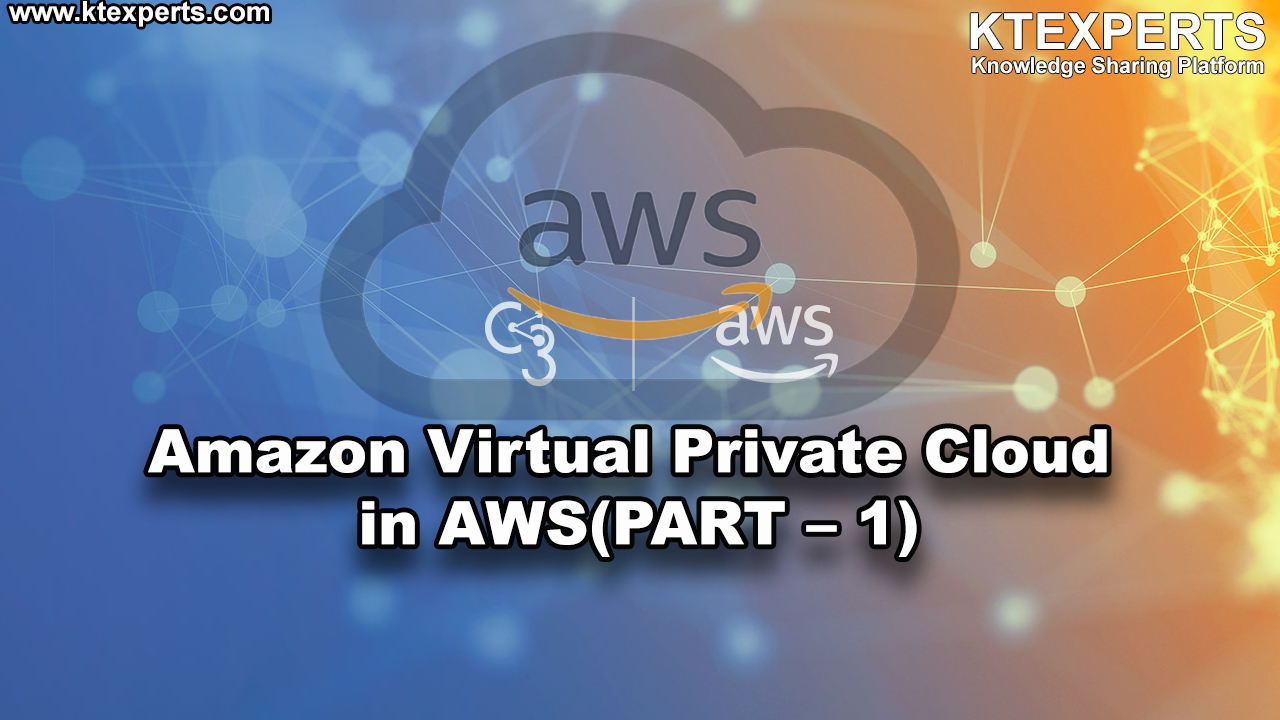 Amazon Virtual Private Cloud in AWS  (PART – 1)