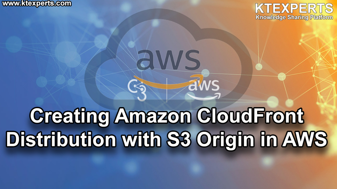 Creating Amazon CloudFront Distribution with S3 Origin in AWS