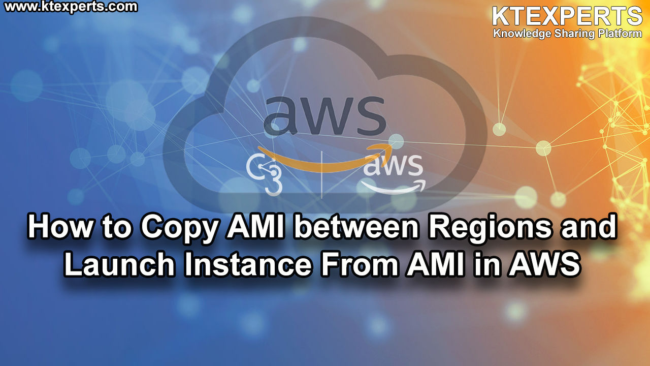 How to Copy AMI between Regions and Launch Instance From AMI in AWS
