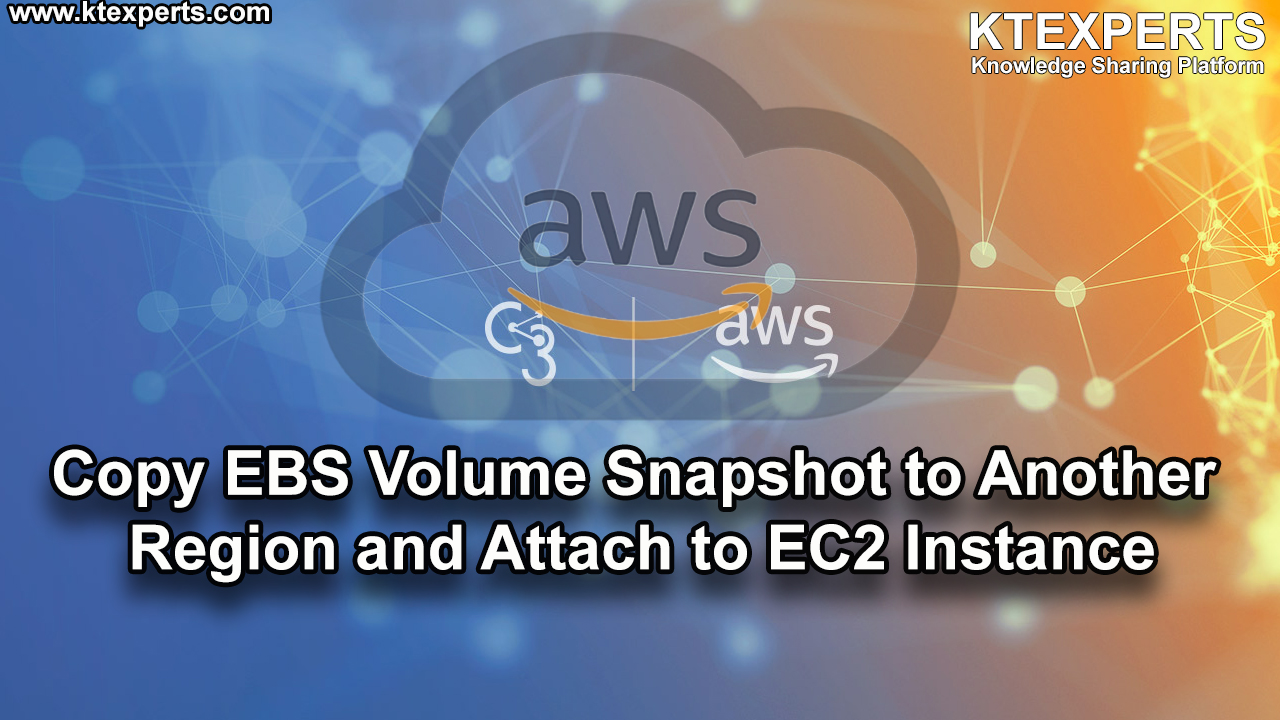 Copy EBS Volume Snapshot to Another Region and Attach to EC2 Instance