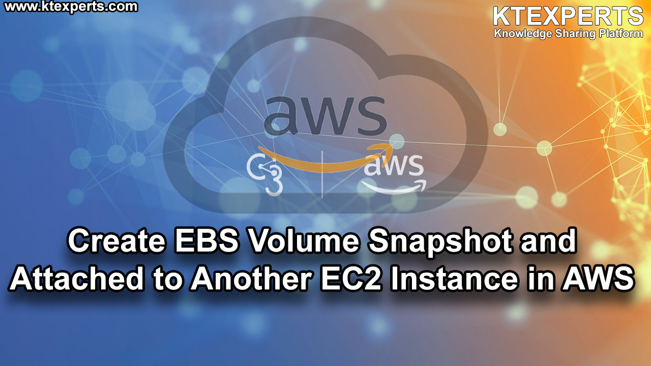 Create EBS Volume Snapshot and Attached to Another EC2 Instance in AWS