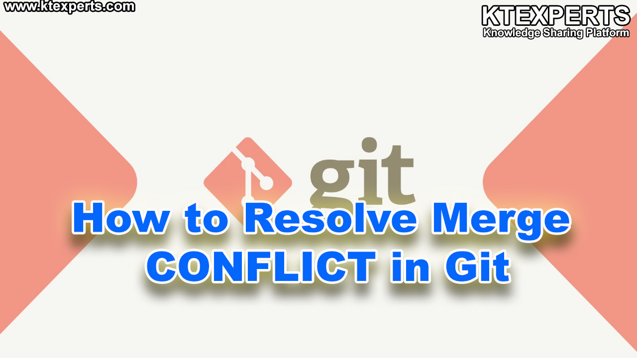 How to Resolve Merge CONFLICT in Git