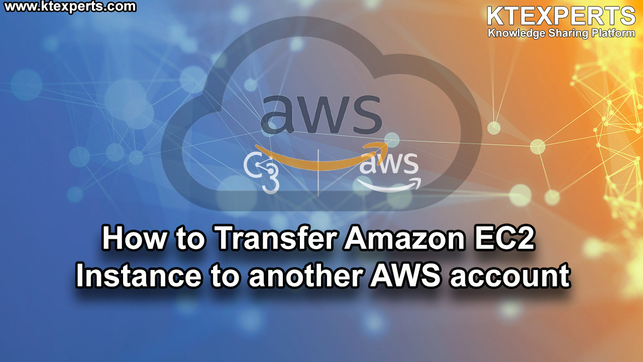 How to Transfer EC2 Instance to another AWS account in AWS