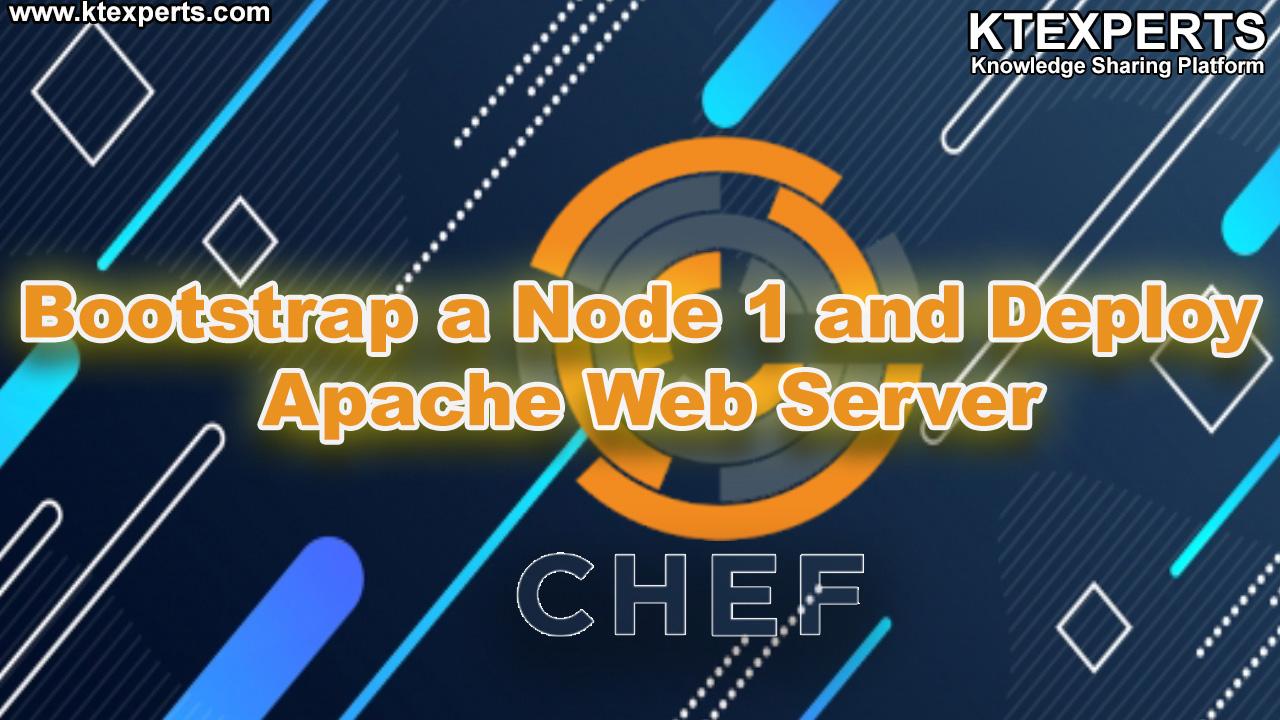 Bootstrap a Node 1 and Deploy Apache Web Server