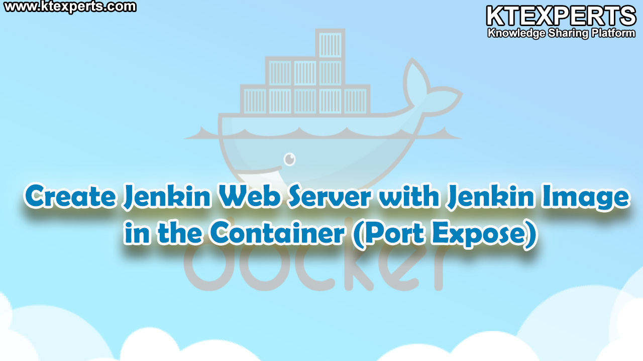 Create Jenkin Web Server with Jenkin Image in the Container By Using Port Expose