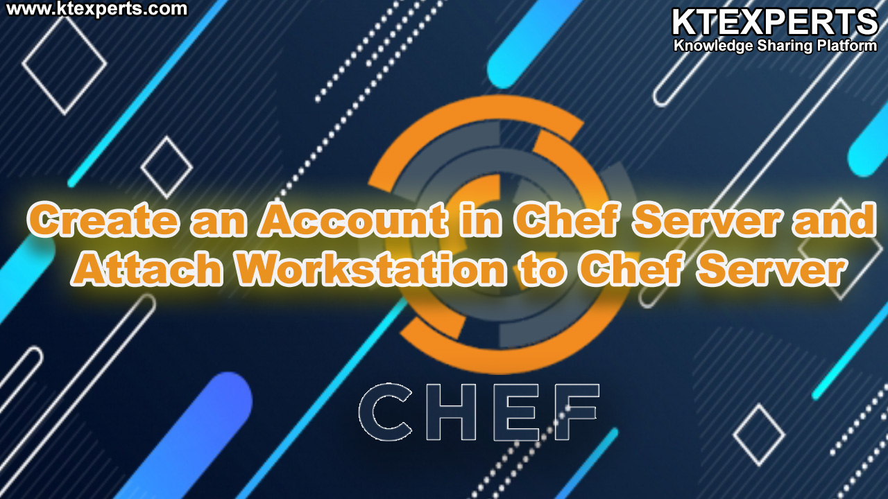 Create an Account in Chef Server and Attach Workstation to Chef Server