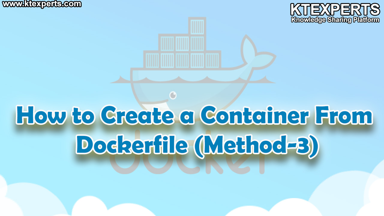 How to Create a Container From Dockerfile (Method-3)