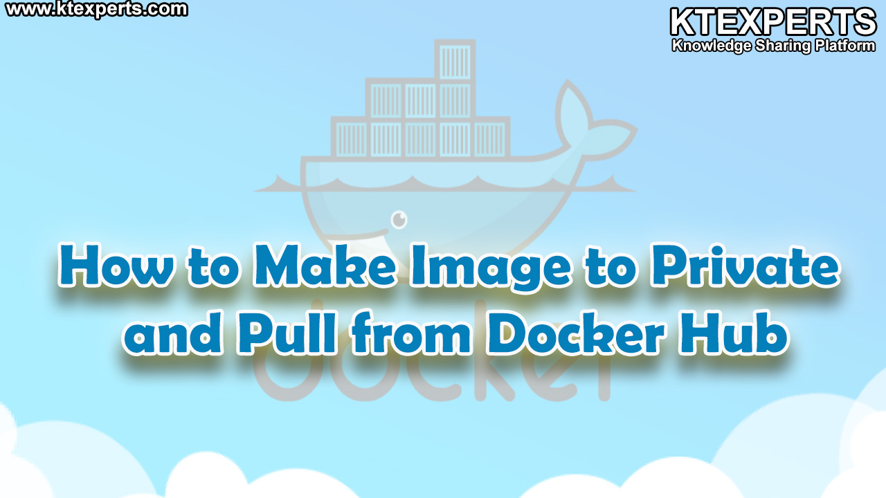How to Make Image to Private and Pull from Docker Hub