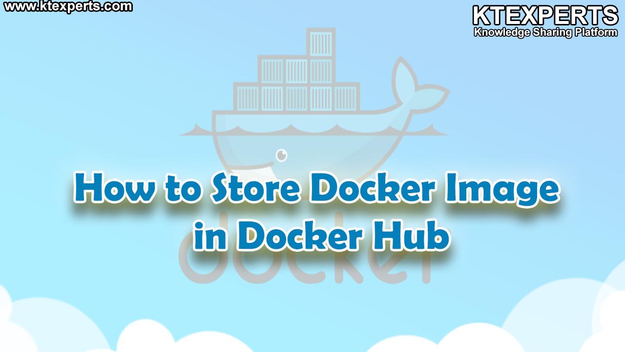 How to Store Docker Image in Docker Hub