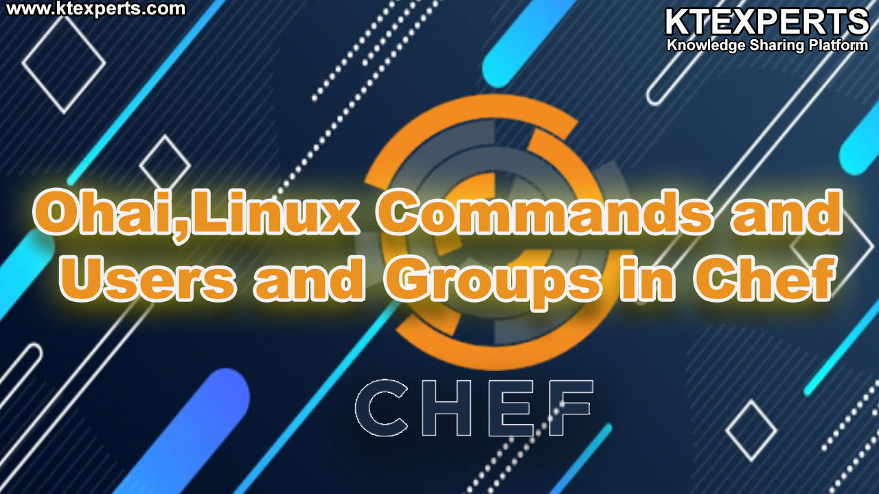 Ohai,Linux Commands and Users and Groups in Chef