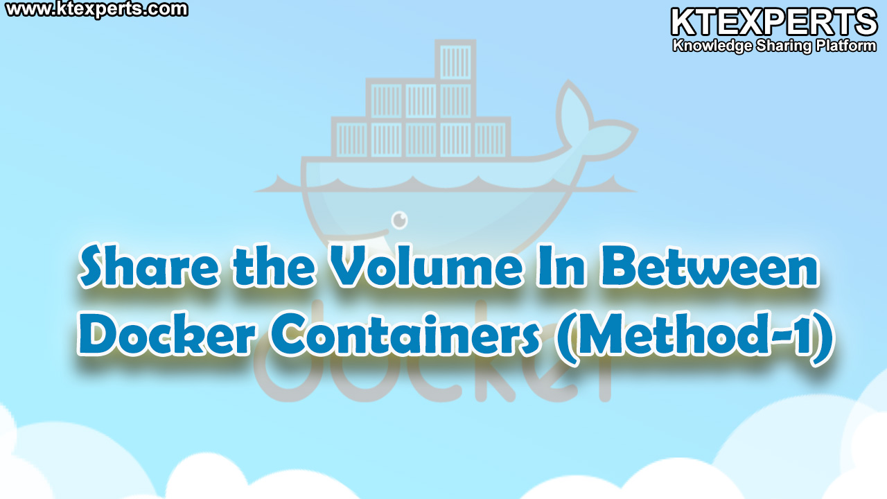 Share the Volume In Between Docker Containers (Method-1)
