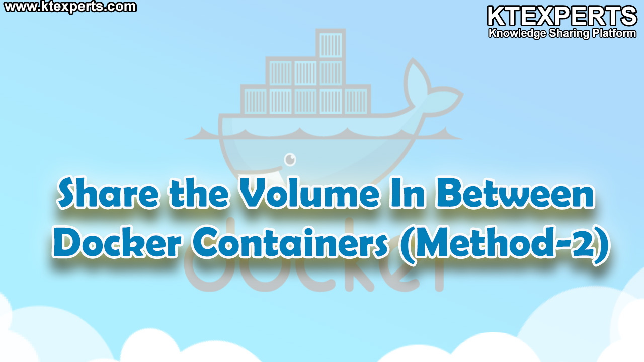 Share the Volume In Between Docker Containers (Method-2)