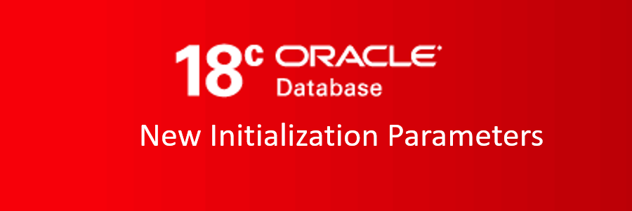 Oracle 18C New Initialization Parameters