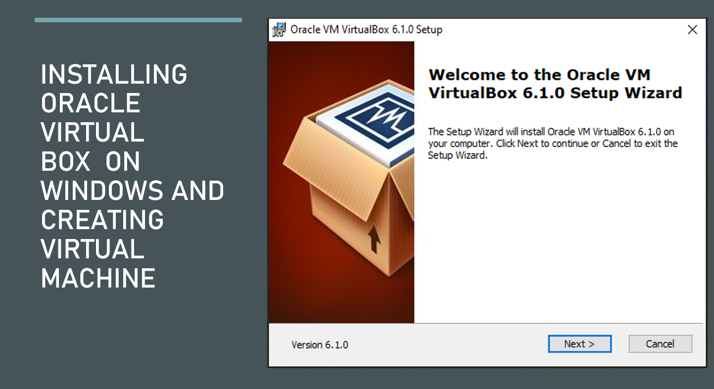 Installing Oracle Virtual Box  on WINDOWS and Creating Virtual machine