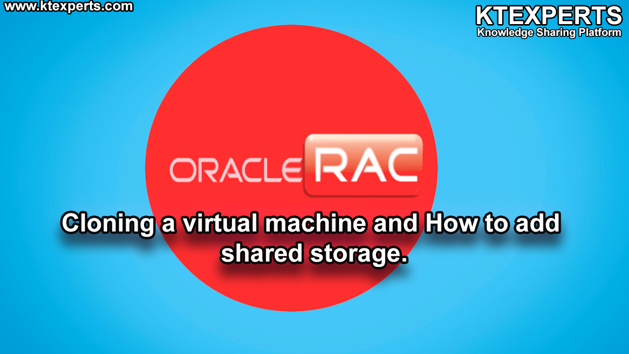 Cloning a virtual machine and How to add shared storage.