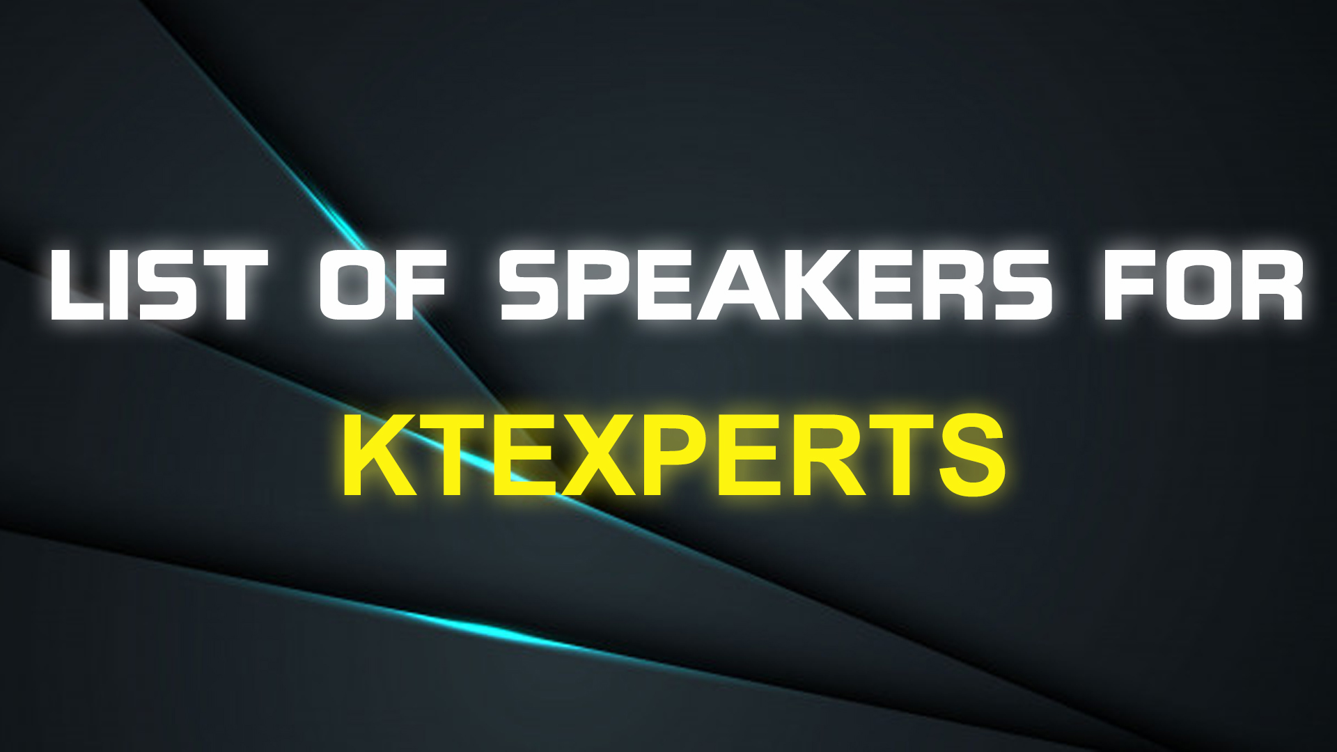 List of Speakers for KTEXPERTS