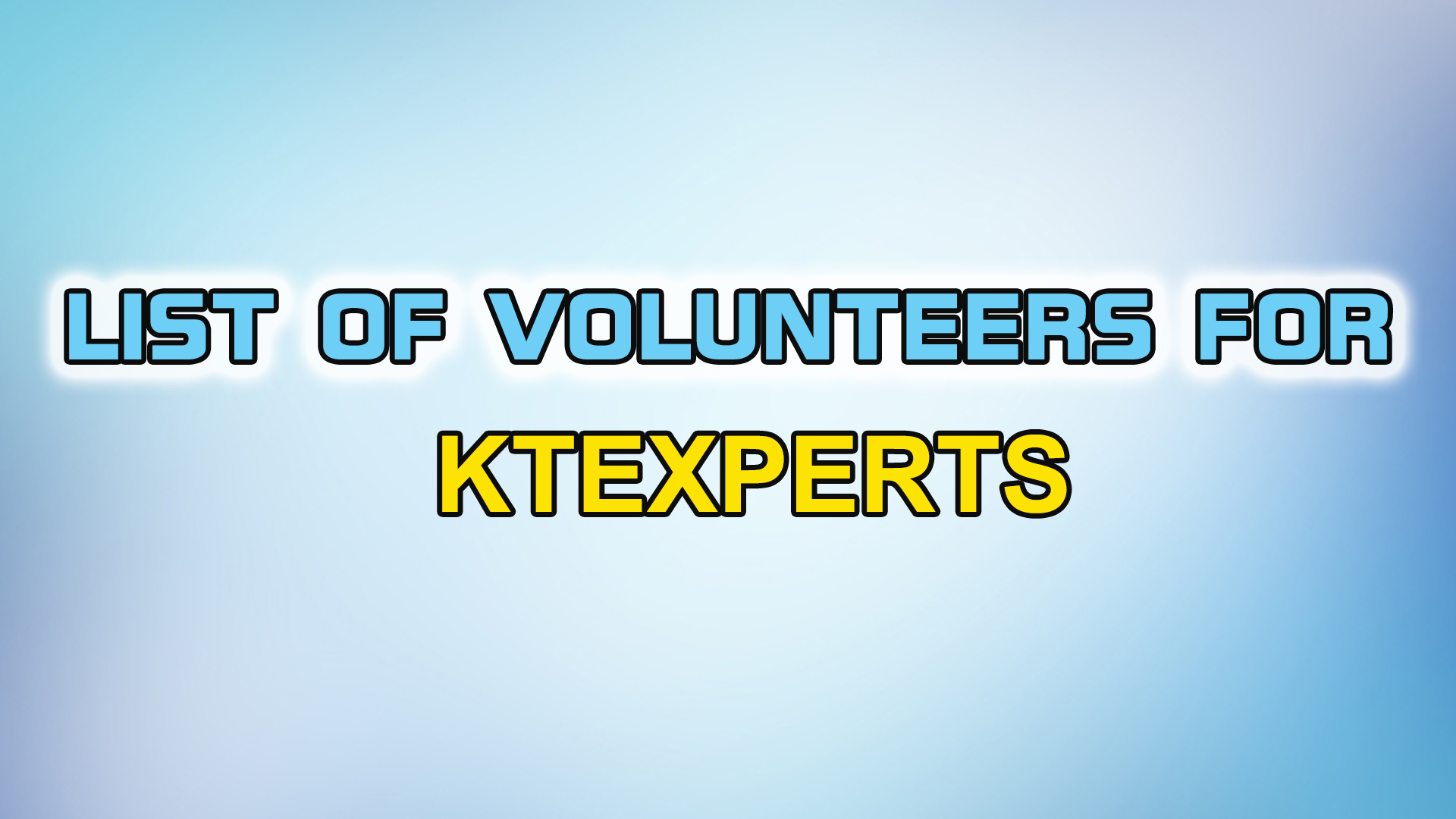 List of Volunteers for KTEXPERTS