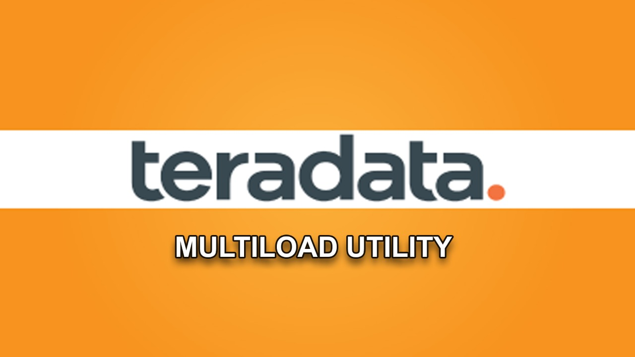 MULTILOAD UTILITY in Teradata