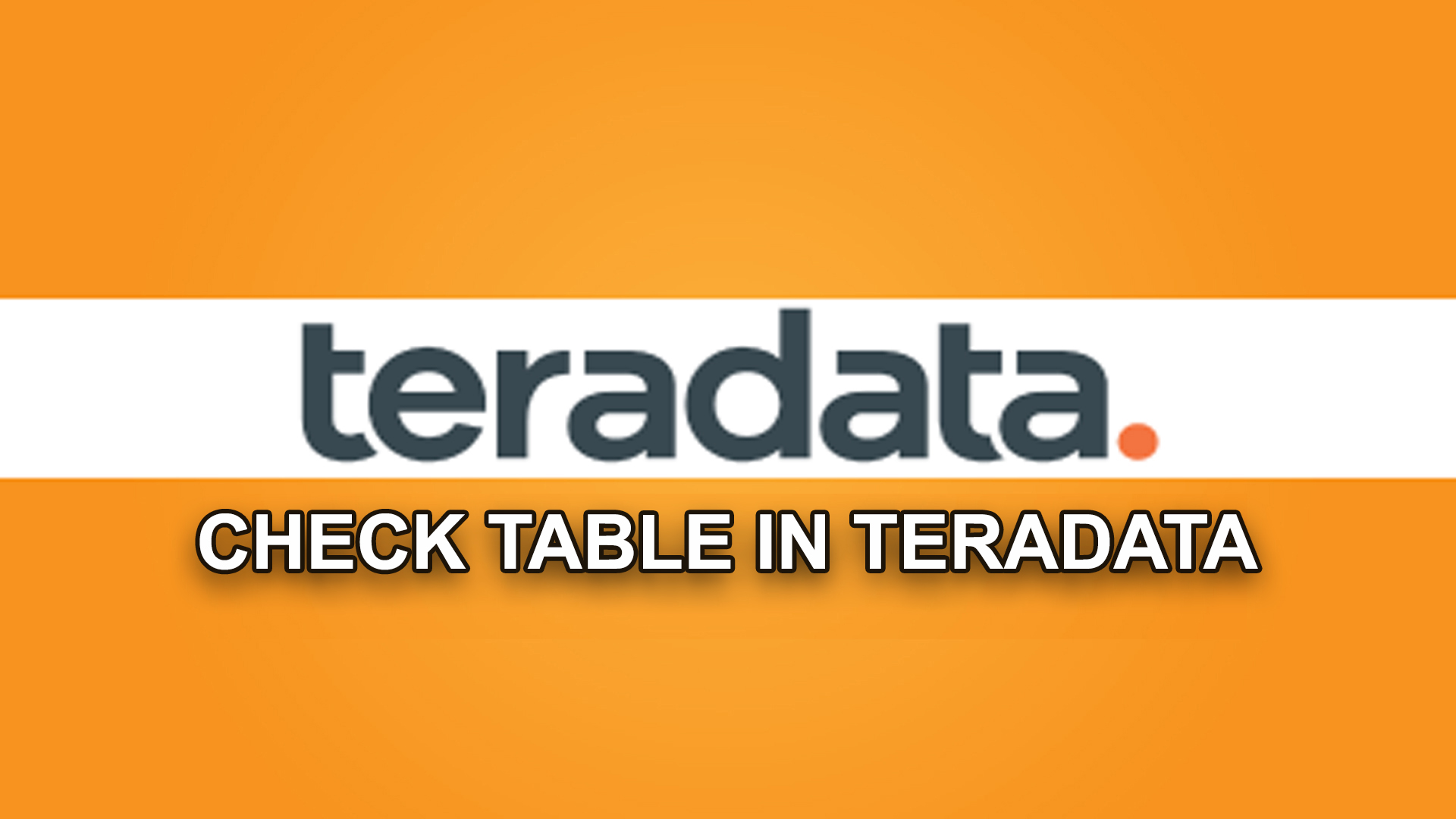 CHECK TABLE IN TERADATA