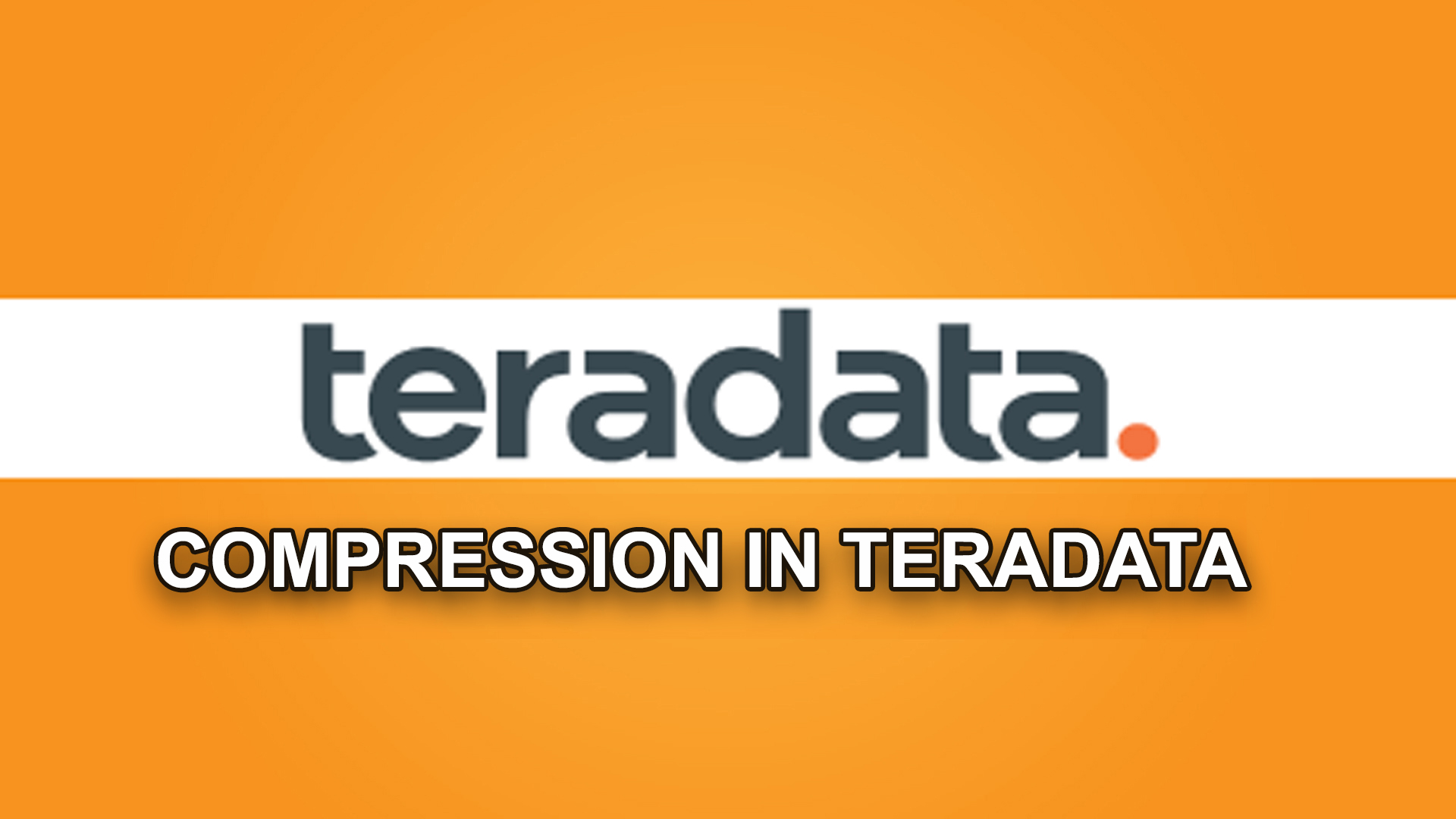 COMPRESSION IN TERADATA