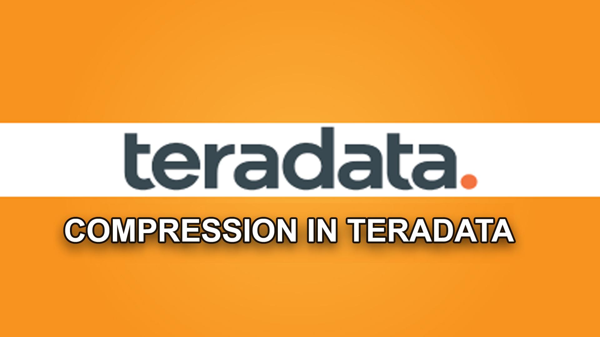 COMPRESSION IN TERADATA