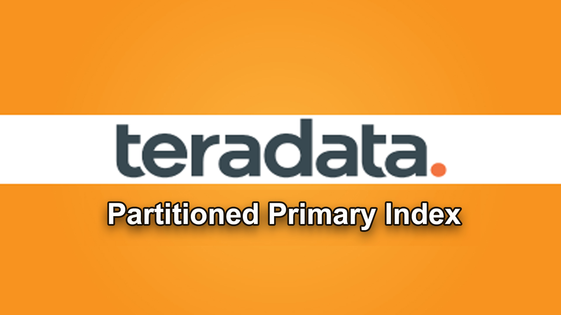 Partitioned Primary Index in Teradata