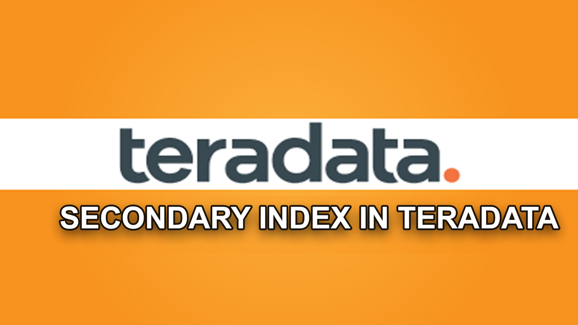 SECONDARY INDEX IN TERADATA