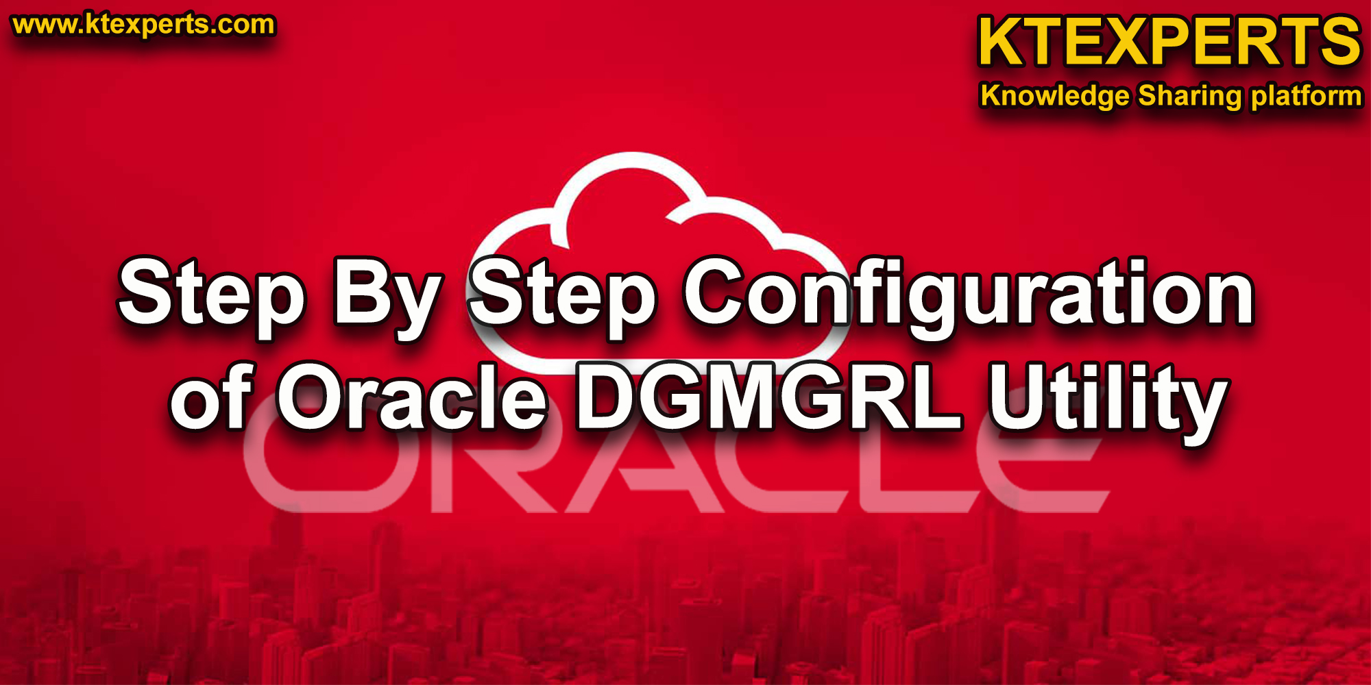Step By Step Configuration of Oracle DGMGRL Utility