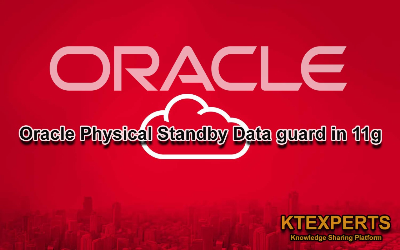 Oracle Physical Standby Data guard in 11g